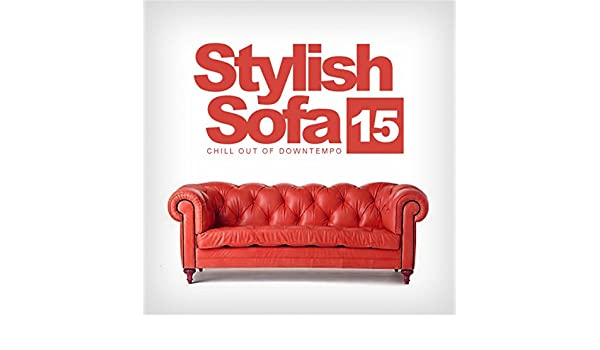 Stylish Sofa, Vol. 15: Chill Out Of Downtempo de Various ...