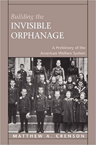 Building the Invisible Orphanage: A Prehistory of the