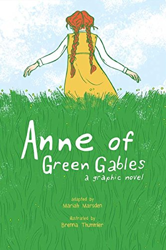 Anne of Green Gables: A Graphic Novel (The Best Graphic Novels Ever)