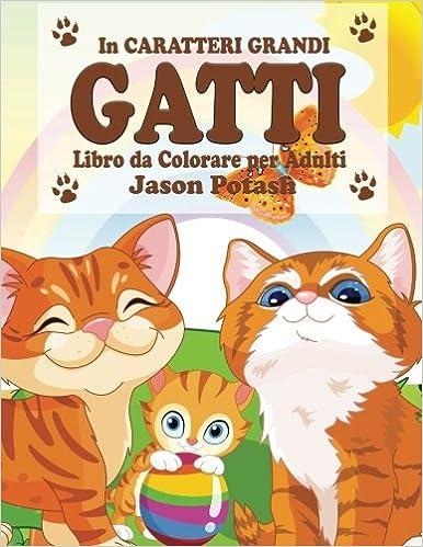 Buy Gatti Libro Da Colorare Per Adulti In Caratterri Grandi La