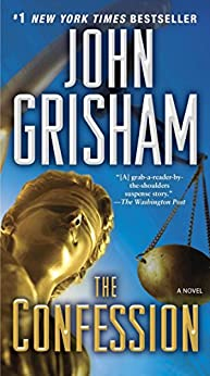 The Confession: A Novel by [Grisham, John]