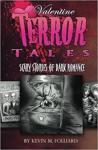Valentine Terror Tales: Scary Stories of Dark Romance: Kevin M
