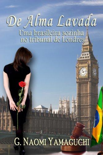 De Alma Lavada: Uma Brasileira Sozinha no Tribunal em Londres (Portuguese Edition)
