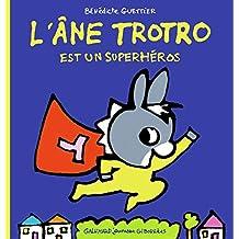 ÂNE TROTRO SUPER HÉROS (L')