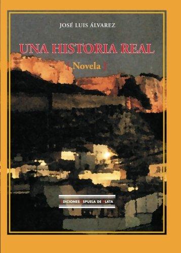 Una Historia Real (Spanish Edition)