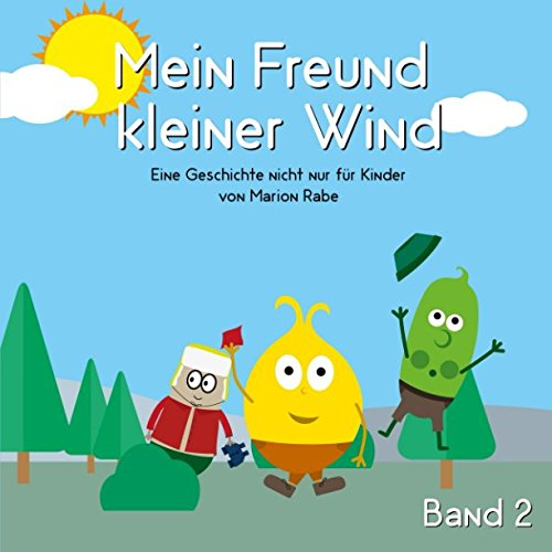 Mein Freund kleiner Wind - Band 2: Eine Geschichte nicht nur für Kinder von Marion Rabe (German Edition) pdf epub