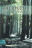 Unemployed: A Journey Through the Dark Woods