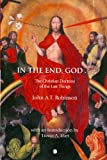 In the End, God: A Study of the Christian Doctrine of the Last Things, J. A. T. Robinson, 022717349X