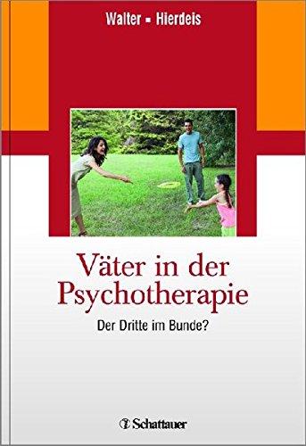 Väter in der Psychotherapie: Der Dritte im Bunde ?