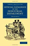 Official Catalogue of the Industrial Department, Anonymous, 1108067158