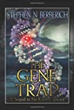 The Gene Trap, Stephen N. Berberich, 1462873731