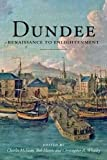img - for Dundee: Renaissance to Enlightenment book / textbook / text book