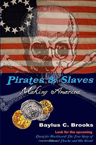 Pirates & Slaves: Making America