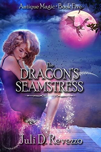 The Dragon's Seamstress (Antique Magic Book 5) by [Revezzo, Juli D.]