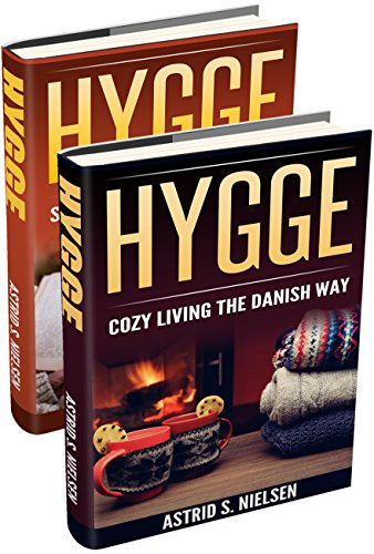 The Joy Of Simple Things: Slow Down! Secrets From The Happiest Country, Cozy Living The Danish Way (Made in Denmark, Nordic Theory, Stress Free Living, Hygge)