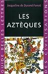 Les Aztèques par Jacqueline de Durand-Forest