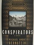 Conspirators, Michael Andre Bernstein, 0374919143