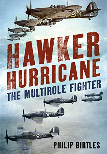 Hawker Hurricane: The Multirole (Hawker Hurricane Fighter)