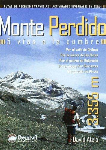 Monte perdido - 5 vias a la cumbre (Guias De Escalada) por David Atela