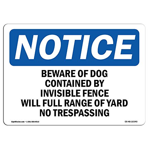 OSHA Notice Sign - Beware of Dog Contained by Invisible Fence | Choose from: Aluminum, Rigid Plastic Or Vinyl Label Decal | Protect Your Business, Work Site, Warehouse & Shop Area | Made in The USA from SignMission