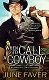 When to Call a Cowboy (Dark Horse Cowboys Book 3)
