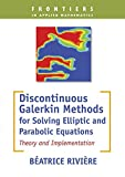 Discontinuous Galerkin Methods For Solving Elliptic And parabolic Equations 9780521037983
