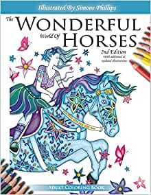 The Wonderful World Of Horses 2nd Edition Adult Coloring Colouring Book Beautiful Horses To Color 2nd