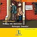 Holiday Job: Detective! - Ferienjob: Detektiv! Hörspiel von Luisa Hartmann Gesprochen von: Christoph Gutknecht