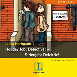 Holiday Job: Detective! - Ferienjob: Detektiv!