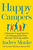 img - for Happy Campers: 9 Summer Camp Secrets for Raising Kids Who Become Thriving Adults book / textbook / text book