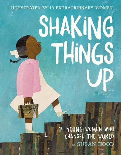 Shaking Things Up: 14 Young Women Who Changed the - Young Women Stores For