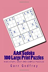 AAA Sudoku - 100 Large Print Puzzles: Kids Stuff, Easy and Simple Puzzles