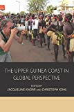 img - for The Upper Guinea Coast in Global Perspective (Integration and Conflict Studies) book / textbook / text book