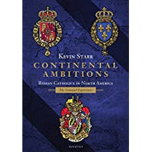 Continental Ambitions: Roman Catholics in North America: the Colonial Experience