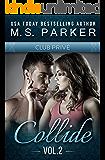 Collide Vol. 2 (Club Prive): Alpha Billionaire Romance