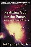 Realizing God for the Future, Saul Boyarsky, 0595447740