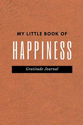 My Little Book Of Happiness: Daily 5 Minute Gratitude Journal , Affirmation to Help You Be A Happier Person, Weekly Wellness Self Care Routine Plans … Home or  Household Management Planner Insert