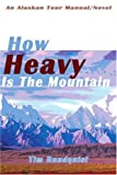 How Heavy Is the Mountain, Tim Rundquist, 0595131204