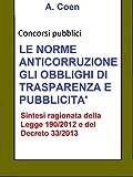 Le norme anticorruzione, gli obblighi di trasparenza e pubblicità - Sintesi per concorsi pubblici (Italian Edition)