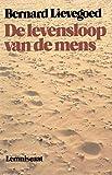 img - for De levensloop van de mens: Ontwikkeling en ontwikkelingsmogelijkheden in verschillende levensfasen (Dutch Edition) book / textbook / text book