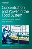 img - for Concentration and Power in the Food System: Who Controls What We Eat? (Contemporary Food Studies: Economy, Culture and Politics) book / textbook / text book