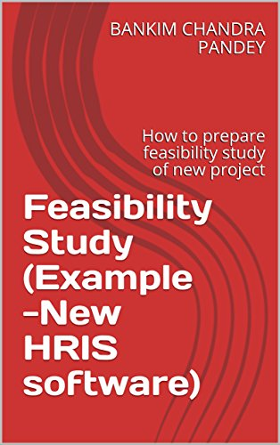 Feasibility Study (Example -New HRIS software): How to prepare feasibility study of new project