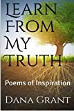 Learn From My Truth: Poems of Inspiration
