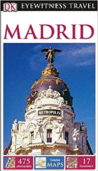 Eyewitness: Madrid (DK Eyewitness Travel Guides)