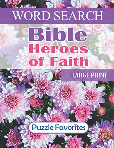 Bible Heroes of Faith Word Search: Large Print - One Puzzle per Page Word Find Book (Word Hero)