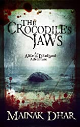 The Crocodile's Jaws: An Alice in Deadland Adventure (Alice, No.7)