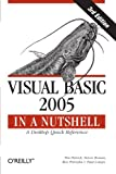 Visual Basic 2005 in a Nutshell (In a Nutshell (O'Reilly)), Tim Patrick, Steven Roman PhD, Ron Petrusha, Paul Lomax, 059610152X