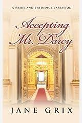 Accepting Mr. Darcy: A Pride and Prejudice Variation Paperback