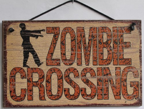 5x8 Vintage Style Sign (with Zombie) Saying,