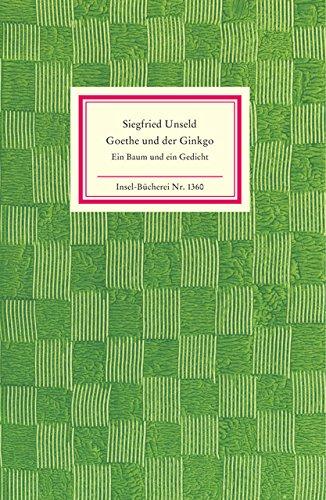 Goethe und der Ginkgo: Ein Baum und ein Gedicht (Insel-Bücherei, Band 1360)
